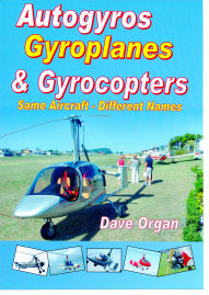 Autogyros, Gyroplanes & Gyrocopters: Same Aircraft - Different Names by Dave Organ